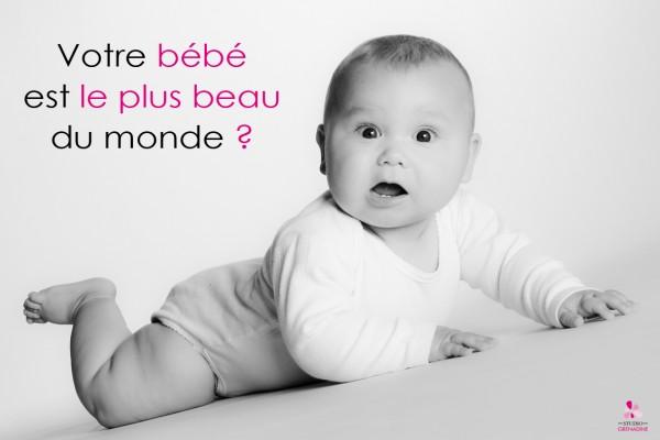 Votre bébé est le plus beau